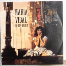 Discos de vinilo: MARIA VIDAL - DO ME RIGHT / NOTHING´S ALIVE WITHOUT YOU - NUEVO ALEMAN. Lote 98863039