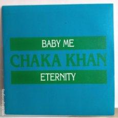 Discos de vinilo: CHAKA KHAN - BABY ME / ETERNITY - NUEVO PROMO ESPAÑOL. Lote 98863355