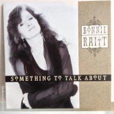 Discos de vinilo: BONNIE RAITT - SOMETHING TO TALK ABOUT / ONE PART BE MY LOVER - NUEVO . Lote 98863491