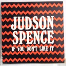 Discos de vinilo: JUDSON SPENCE - IF YOU DON´T LIKE IT / LA MISMA - NUEVO PROMO ESPAÑOL. Lote 98864491
