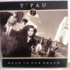 Discos de vinilo: T´PAU - ROAD TO OUR DREAM / TIME OF FOUR LIVES - NUEVO. Lote 98864751