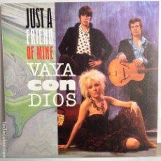Discos de vinilo: VAYA CON DIOS - JUST A FRIEND OF MINE / YOU LET ME DOWN - NUEVO ESPAÑOL. Lote 98865383
