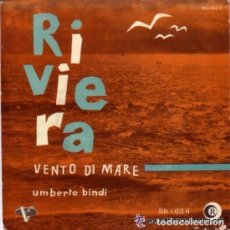 Discos de vinilo: UMBERTO BINDI CON ENZO CERAGIOLI Y SU ORQUESTA : RIVIERA / VENTO DI MARE - SINGLE SPAIN 1961. Lote 98932367