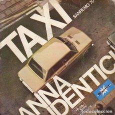 Discos de vinilo: ANNA IDENTICI TAXI SPANISH 1970 MARFER HO VEDUTO LA VITA. Lote 98932759