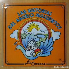 Discos de vinilo: LA CARRACA - LAS HISTORIAS DEL ABUELO MILCUENTOS - LP. Lote 98936419