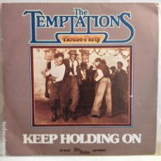 Discos de vinilo: THE TEMPTATIONS - KEEP HOLDING ON / WHAT YOU NEED MOST - NUEVO ESPAÑOL. Lote 98963111