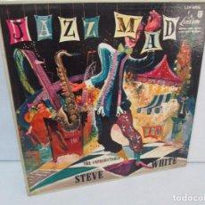 Discos de vinilo: JAZZ MAD. THE UNPREDICTABLE STEVE WHITE. LP VINILO. LIBERTY. VER FOTOGRAFIAS ADJUNTAS. Lote 98977463