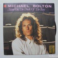 Discos de vinilo: MICHAEL BOLTON ''THE DOCK OF THE BAY'' SINGLE DOS CANCIONES DEL AÑO 1987. Lote 98979087