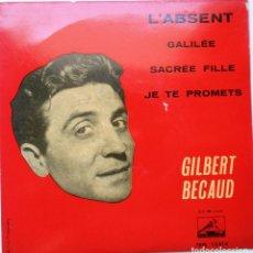 Discos de vinilo: GILBERT BECAUD ''L'ABSENT'' VINILO EP DE 4 CANCIONES DEL AÑO 1962 ES UN EP. Lote 98979287