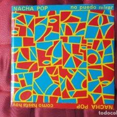 Discos de vinilo: NACHA POP VINILO .NO PUEDO MIRAR.. Lote 99166499