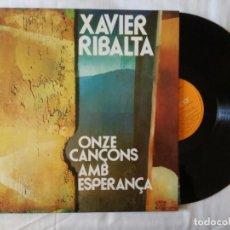 Discos de vinilo: XAVIER RIBALTA, ONZE CANÇONS AMB ESPERANÇA (RCA) LP - PORTADA TRIPLE. Lote 99182031