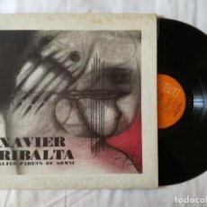 Discos de vinilo: XAVIER RIBALTA, ALTES PARETS DE SOMNI (RCA) LP - GATEFOLD. Lote 99195439