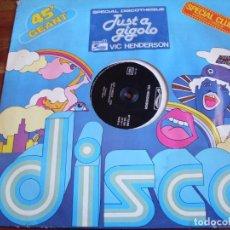 Discos de vinilo: VIC HENDERSON - JUST A GIGOLO - MAXISINGLE LOCOMOTIVE AÑO 1978 - EDICION FRANCESA SPECIAL CLUB. Lote 99211771