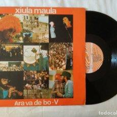 Discos de vinilo: ARA VA DE BO V, XIULA MAULA (PDI) LP - ENCARTE. Lote 99230639
