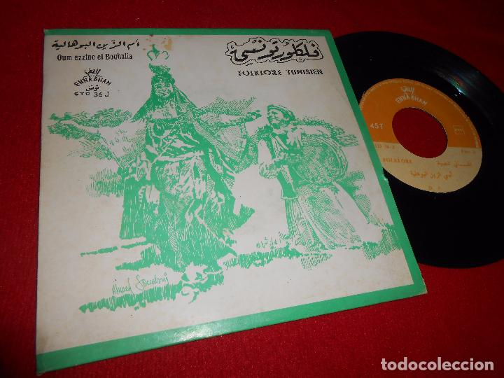 FOLKLORE TUNISIEN OUM EZZINE EL BOUHALIA/AMANE YA EL MANIE SINGLE TUNEZ ENNA GHAM ORIENTAL TUNISIAN (Música - Discos de Vinilo - EPs - Étnicas y Músicas del Mundo)