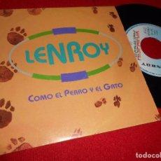 Discos de vinilo: LENROY COMO EL PERRO Y EL GATO 7 SINGLE 1993 HISPAVOX PROMO DOBLE CARA. Lote 99323527