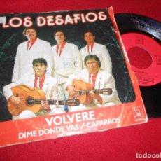 Discos de vinilo: LOS DESAFIOS DIME DONDE VAS/CAPARROS/VOLVERE 7'' EP 1986 HORUS. Lote 99343603