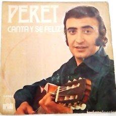 Discos de vinilo: SINGLE CANTA Y SÉ FELIZ DE PERET. Lote 99358567