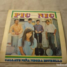 Discos de vinilo: PIC NIC. CALLATE NIÑA. NEGRA ESTRELLA. Lote 99365503