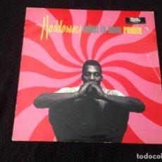 Discos de vinilo: MAXISINGLE HADDAWAY - WHAT IS LOVE REMIX - 1993. Lote 102390091