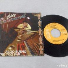 Discos de vinilo: SINGLE EDDY ROSEMOND. ALGO BUENO - YOU ARE TOO FAR. Lote 99434335