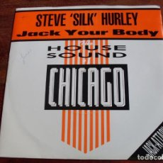Discos de vinilo: STEVE SILK HURLEY - JACK YOUR BODY THE HOUSE SOUND CHICAGO - SINGLE LONDON AÑO1985 - EDICION UK. Lote 99451343