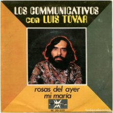 Discos de vinilo: LOS COMMUNICATIVOS CON LUIS TOVAR – ROSAS DEL AYER - SG SPAIN 1971 - MARFER M. 20-223. Lote 99565143