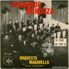 Discos de vinilo: FERNANDO MENDOZA + ORQ. MARAVELLA - SG SPAIN 1970 - SAYTON ST-20. Lote 99585703