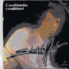 Disques de vinyle: EDUARDO MARTI (EDELWEISS) / CAMBIARAS, CAMBIARE / SOLO UNA CANCION (SINGLE 1979). Lote 99774439