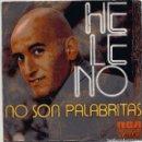 Discos de vinilo: HELENO / NO SON PALABRITAS / CARITA LINDA Y TRSITE (SINGLE 1973). Lote 99775171