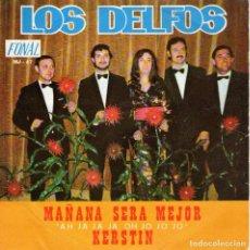 """Discos de vinilo: LOS DELFOS - SINGLE VINILO 7"""" - EDITADO EN ESPAÑA - MAÑANA SERÁ MEJOR + KERSTIN - FONAL - AÑO 1971. Lote 99798007"""
