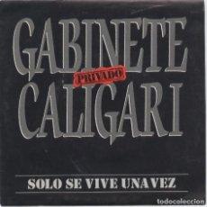 Discos de vinilo: GABINETE CALIGARI_SOLO SE VIVE UNA VEZ_7'' SPAIN PROMO SINGLE_1989_MINT!!!. Lote 99824519