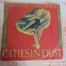 Discos de vinilo: SIOUXSIE AND THE BANSHEES – CITIES IN DUST - SINGLE 1983. Lote 104568922