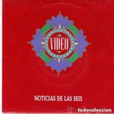 Discos de vinilo: VIDEO / NOTICIAS DE LAS SEIS (SINGLE PROMO 89) SOLO CARA A. Lote 99848067