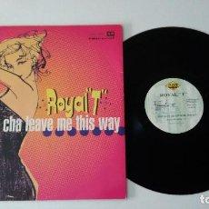 Discos de vinilo: ROYAL T - BABY DON'T CHA LEAVE ME THIS WAY . Lote 99873555