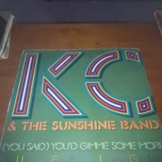 Discos de vinilo: KC & THE SUNSHINE BAND. ( YOU SAID) YOU´D GIMME SOME MORE. C1V. Lote 99881027