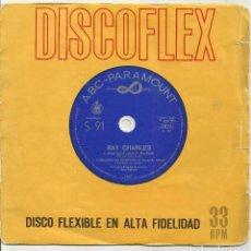 Discos de vinilo: RAY CHARLES SINGLE DISCOFLEX MARCHATE JACK - CORAZON SIN CADENAS ESPAÑA 1963-RAREZA. Lote 99901511
