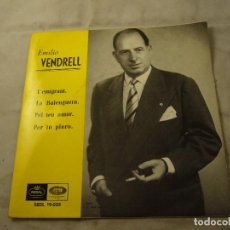 Discos de vinilo: EMILIO VENDRELL L'EMIGRANT LA BALENGUERA PEL TEU AMOR PER TU PLORO . Lote 99934375