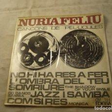 Discos de vinilo: NURIA FELIU-CANCONS DE PELICULES- NO HI HA RES A FER-EP DE 4 CANCIONES. Lote 99934991