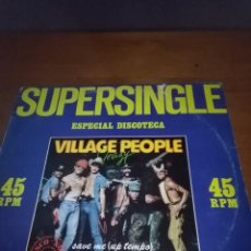 Discos de vinilo: SUPERSINGLE. ESPECIAL DISCOTECA. VILLAGE PEOPLE SAVE ME. C2V. Lote 99935407