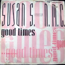 Discos de vinilo: SUSAN S. FEATURING N.M.C. – GOOD TIMES 1991. Lote 99958003