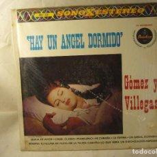 Discos de vinilo: GOMEZ Y VILLEGAS HAY UN ANGEL DORMIDO. Lote 100025163