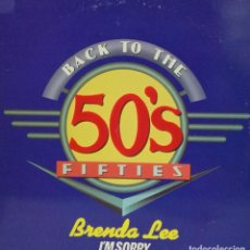 Discos de vinilo: BRENDA LEE - I'M SORRY - BACK TO THE 50'S - + BUDDY HOLLY + BILL HALEY + THE CRICKETS .. MAXI SING. Lote 100026667