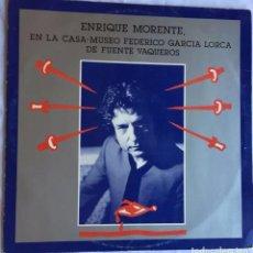 Discos de vinilo: ENRIQUE MORENTE. EN LA CASA MUSEO DE FEDERICO GARCÍA LORCA EN FUENTE VAQUEROS. Lote 100059303