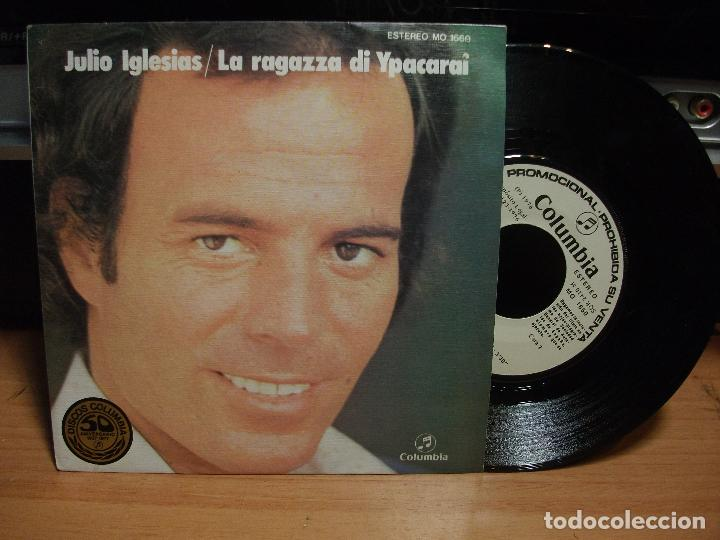 JULIO IGLESIAS LA RAGAZZA DI YPACARAI/CAMINITO SINGLE 1976 COLUMBIA PROMO SPAIN PEPETO (Música - Discos de Vinilo - Maxi Singles - Solistas Españoles de los 70 a la actualidad)