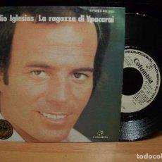 Discos de vinilo: JULIO IGLESIAS LA RAGAZZA DI YPACARAI/CAMINITO SINGLE 1976 COLUMBIA PROMO SPAIN PEPETO. Lote 100091811