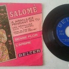 Discos de vinilo: SALOMÉ: A ARANJUEZ PENSANT EN TU + 3 (BELTER 1967). Lote 100108351