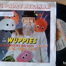 Discos de vinilo: SINGLE (VINILO) DE PADRE ABRAHAM Y LOS WUPPIES. Lote 100156775
