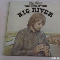 Discos de vinilo: CHIP TAYLOR - THIS SIDE OF THE BIG RIVER LP SPAIN 1976 . Lote 100161575