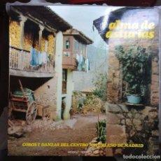 Discos de vinilo: ALMA DE ASTURIAS CORO Y DANZAS DEL CENTRO ASTURIANO DE MADRID. Lote 100182699